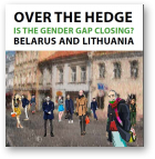 Over the Hedge Is the Gender Gap Closing Belarus and Lithuania